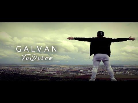 Galvan Real - Te Deseo