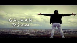Galvan Real - Te Deseo (Videoclip Oficial)