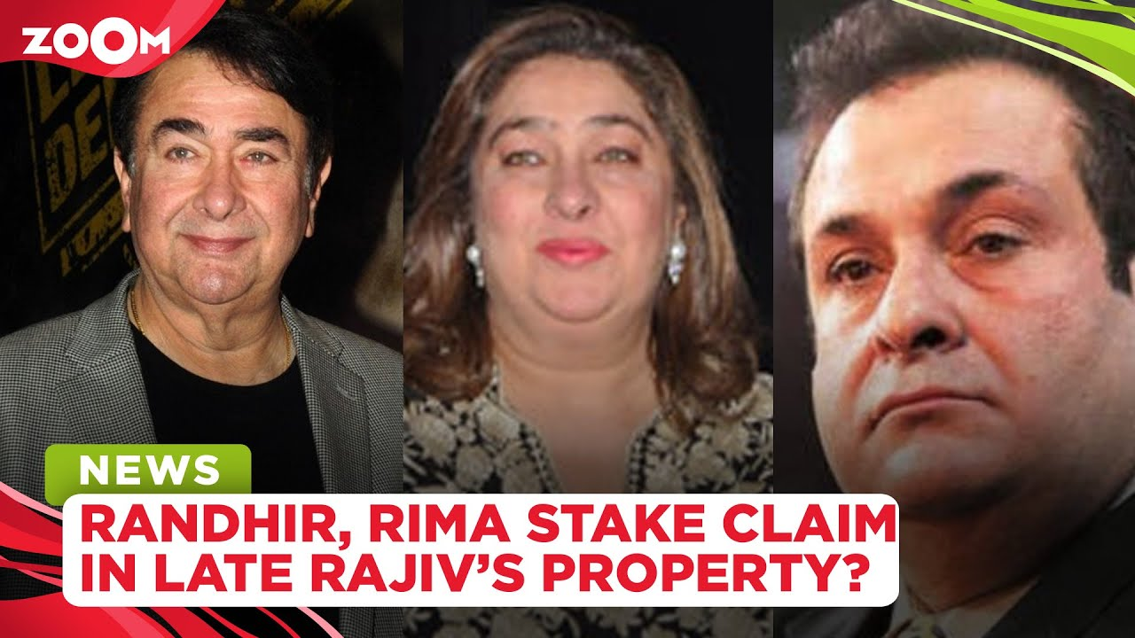 Randhir Kapoor & Rima Jain stake claim on brother Rajiv Kapoor's property?