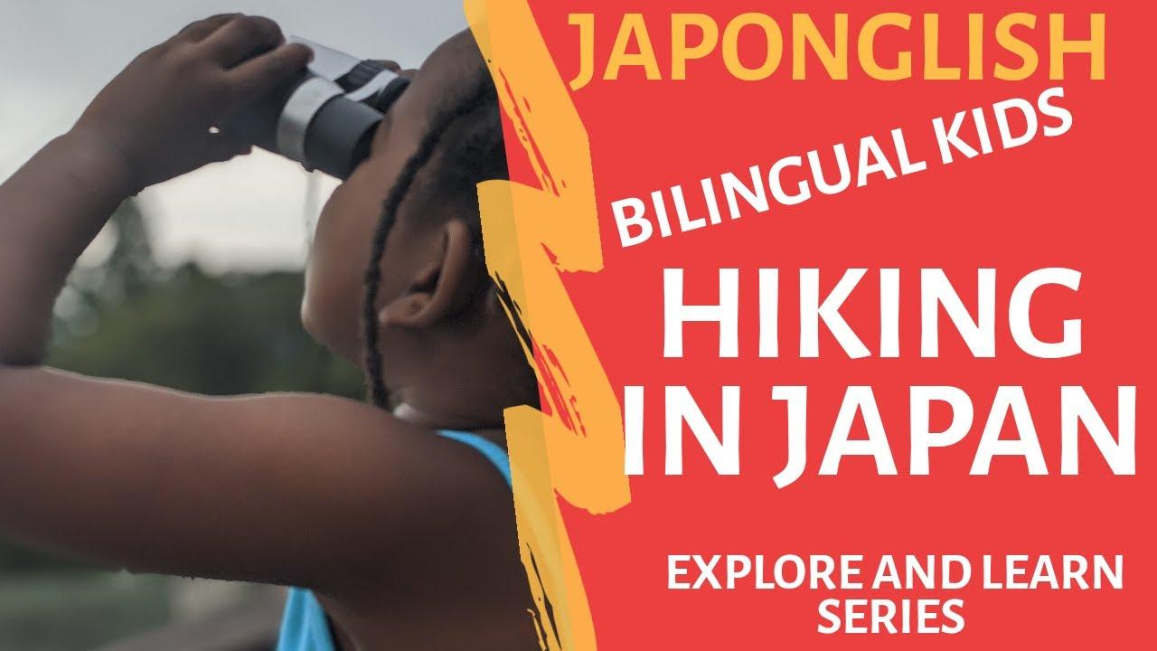 Japonglish: Hiking in Japan Vlogg  Bilingual Kid Tips