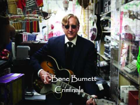 T-Bone Burnett - Criminals (with lyrics)