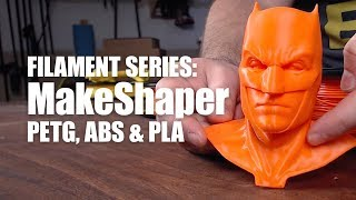 Filament Series — MakeShaper: PETG, ABS and PLA — 3D Printing