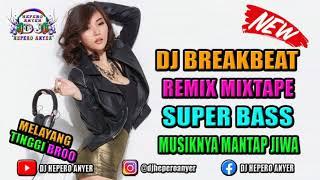 Download DJ BREAKBEAT TERBARU 2020 | MIXTAPE BREAKBEAT 2020 SUPER BASS MANTAP JIWA