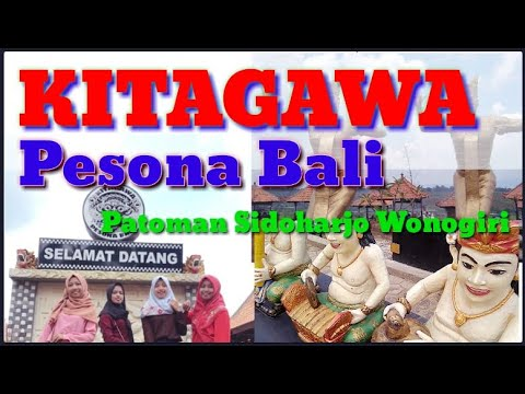 kitagawa-pesona-bali-jalan-belik-gede-patoman-kayuloko-sidoharjo-kabupaten-wonogiri-#kitagawa