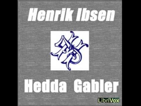 Hedda Gabler by Henrik Ibsen 1828 1906