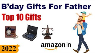 Top 10 Birthday Gifts For Father In India  2020   || Best Gifts For On Birthday In India