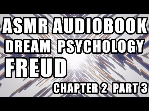 """Dream Psychology"" audiobook ASMR reading male voice Sigmund Freud psychology Chapter 2 part 3"
