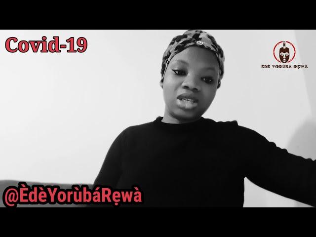 Ọ̀RỌ̀ ìkìlọ̀ lórí àrùn Àjàkáòkò(COVID-19)  #Coronavirus #EdeYorubaRewa #Covid19