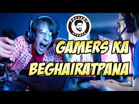 GAMERS KA BEGHAIRATPANA | AWESAMO SPEAKS