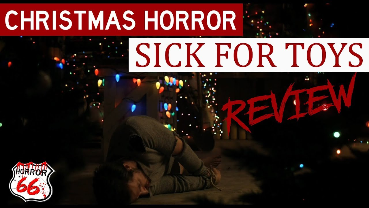 Download Sick For Toys (2018) - Christmas Horror Movie Review