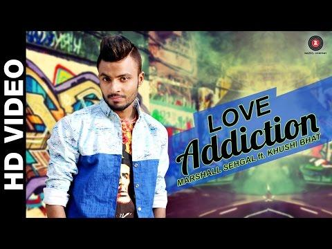 LOVE ADDICTION | Marshall Sehgal...