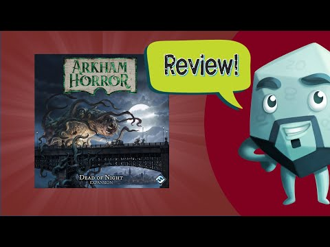 Arkham Horror: Dead Of Night Review - With Zee Garcia