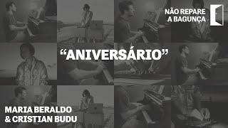 Aniversário - Maria Beraldo & Cristian Budu #NãoRepareABagunça