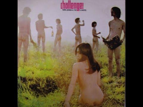 Yuya Uchida & The Flowers - Challenge! 1969 FULL VINYL ALBUM