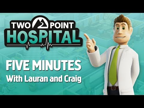 Two Point Hospital: Five minutes with Lauran and Craig