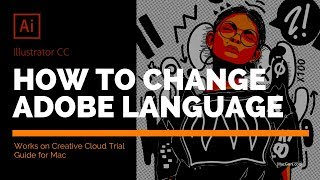 Guide - How to change language on Adobe Illustrator CC to English on Mac