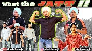 What the JATT !! || When you are a Jatt || Davis Dosanjh