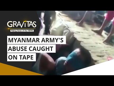 Gravitas: Myanmar Army's abuse caught on tape