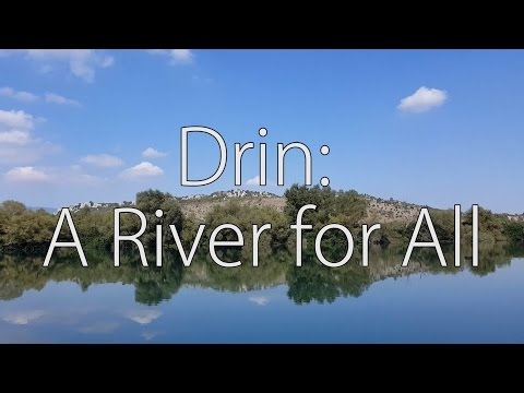 Drin: A River for All