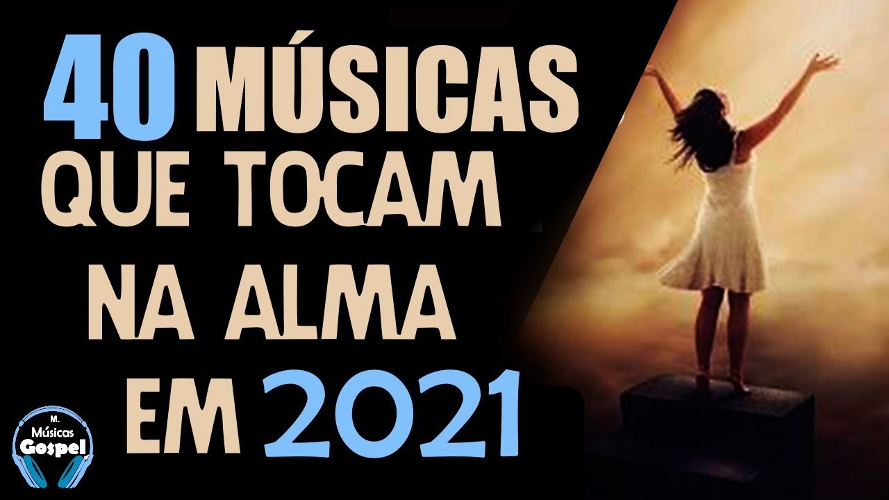 Download Louvores e Adoração 2021 As Melhores Músicas Gospel Mais Tocadas 2021 - Só hinos evangélicos 2021