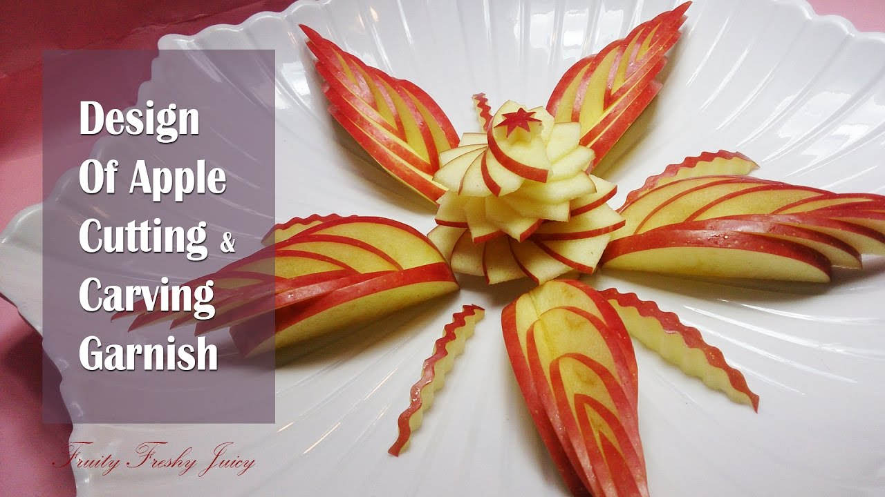 Great Design Of Apple Carving & Cutting Garnish - How To Cut & Serve Apple