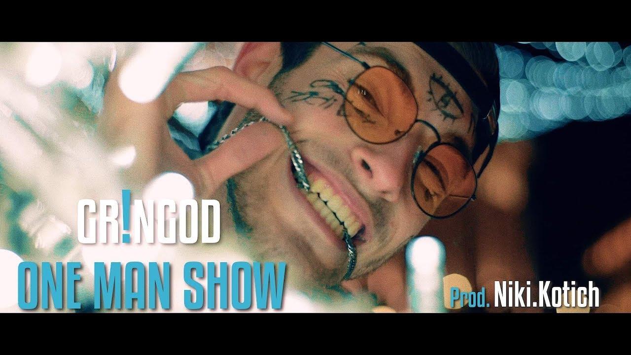 GR!NGOD - One Man Show (Official Video) prod.NIki.Kotich