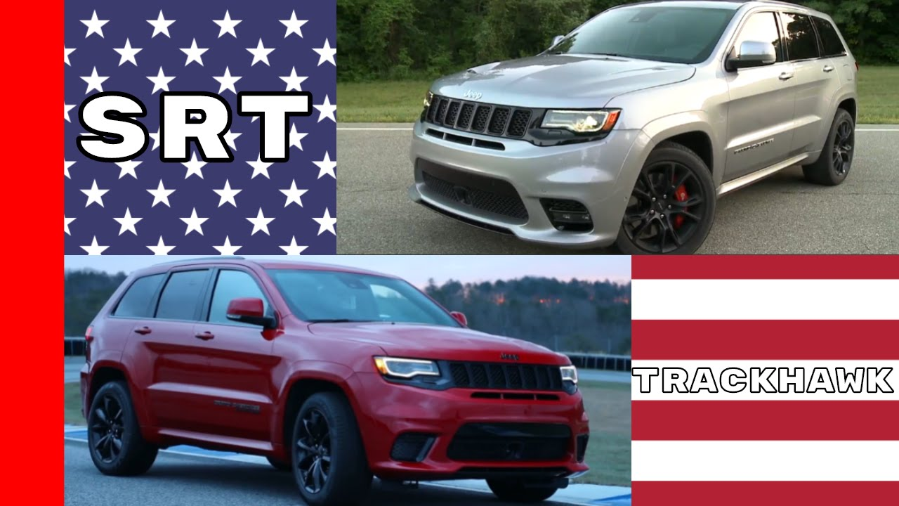 2018 jeep grand cherokee srt. delighful 2018 2018 jeep grand cherokee trackhawk vs 2017 srt and jeep grand cherokee srt