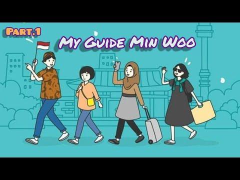 (KOREA - INDONESIA MINI DRAMA) Part.1 MY GUIDE MIN WOO