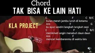Kla project - Tak Bisa Ke Lain Hati    Chord + Kunci Gitar + Tutorial