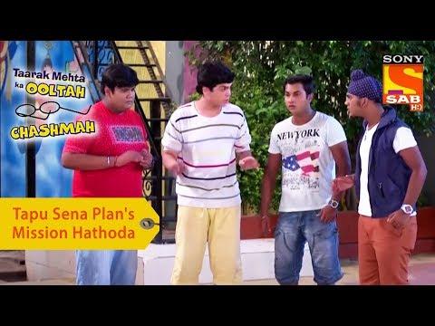 Your Favorite Character   Tapu Sena Plans Mission Hathoda   Taarak Mehta Ka Ooltah Chashmah