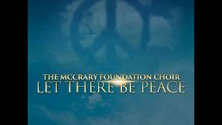 Video The McCrary Foundation - Let There Be Peace - Radio Edit Preview download MP3, 3GP, MP4, WEBM, AVI, FLV Juli 2017