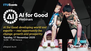 Developing world and esports: real opportunity for change, growth, prosperity | AI FOR GOOD WEBINARS