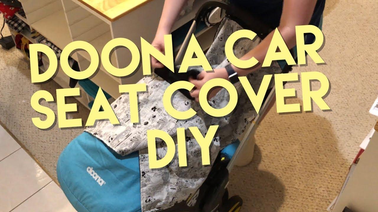 Doona Car Seat Cover DIY - YouTube