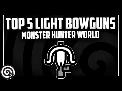 Top 5 Light Bowguns | Monster Hunter World thumbnail