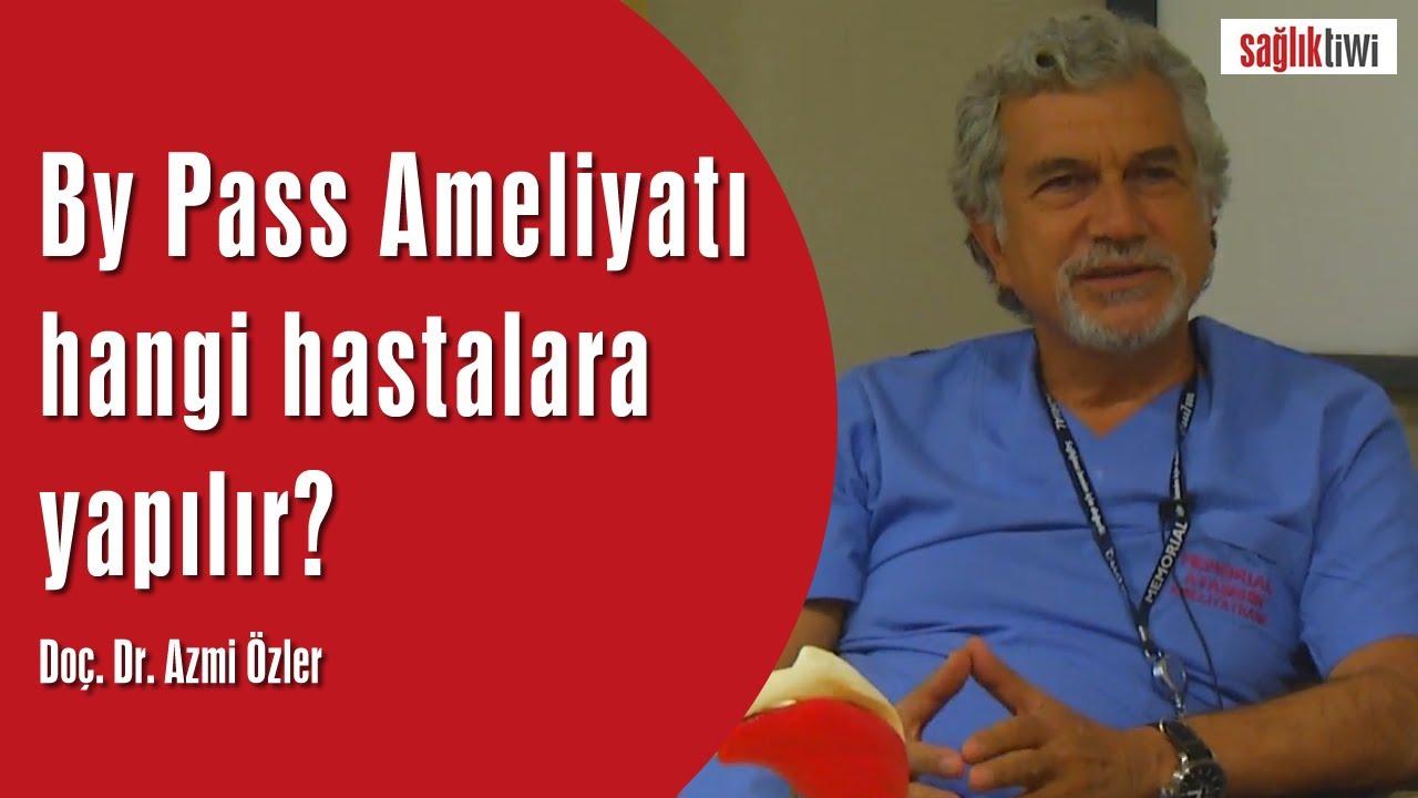 By Pass Ameliyatı hangi hastalara yapılır?