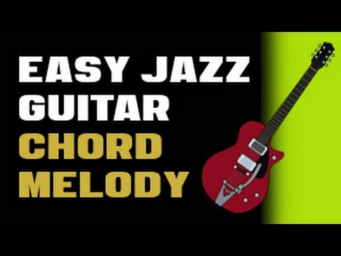 Jazz Guitar Easy Chord Melody Youtube