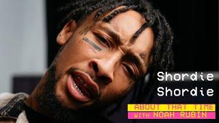 Shordie Shordie | ABOUT THAT TIME