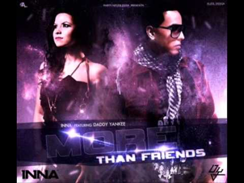 More Than Friends - Daddy Yankee Ft. Inna