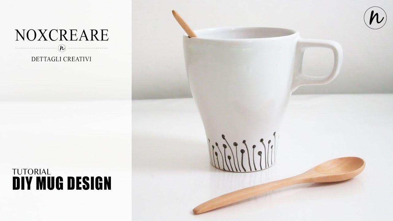 Tazze Da Te Personalizzate tutorial: diy mug design -come decorare una tazza