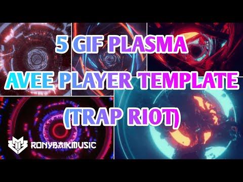 5 GIF PLASMA FOR AVEE PLAYER (TRAP RIOT) | RONYBAIK MUSIC