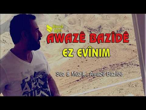 AWAZE BAZİDE - EZ EVİNIM / YENİ 2017