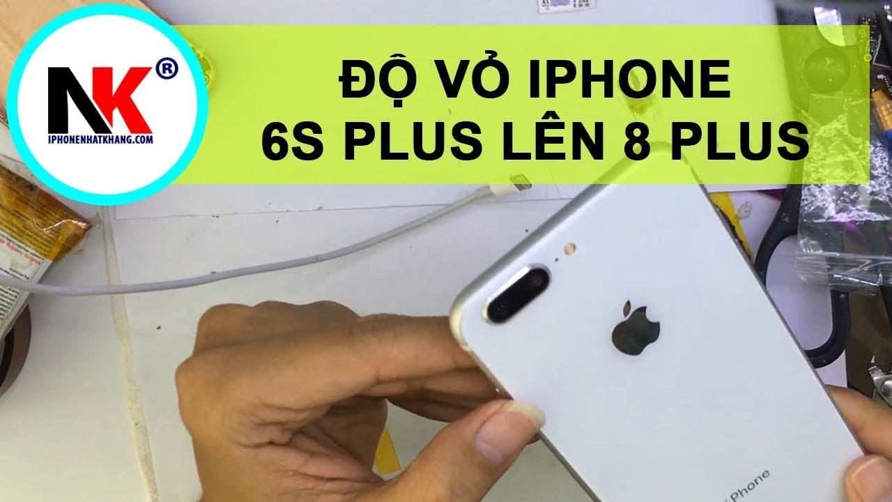 Độ Vỏ iPhone 6S Plus Lên 8 PLus Giống Máy Chính Hãng   Thay Vỏ iPhone
