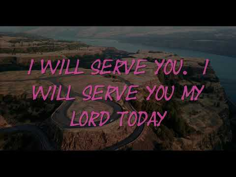 I Will Serve, You