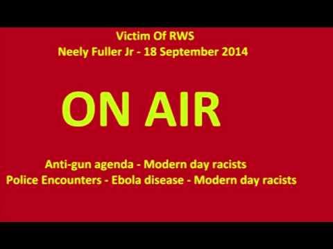 [1hr show]Neely Fuller - Ebola, Anti-guns & Police Killings ||18 Sep 2014