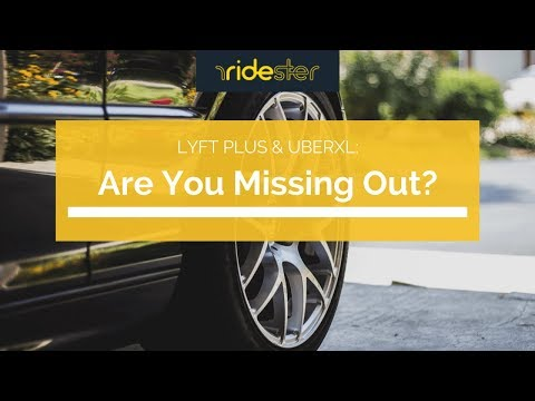 Lyft Plus & UberXL: Are You Missing Out?