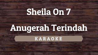 Sheila On 7 - Anugerah Terindah Yang Pernah Kumiliki (Karaoke) By Akiraa61