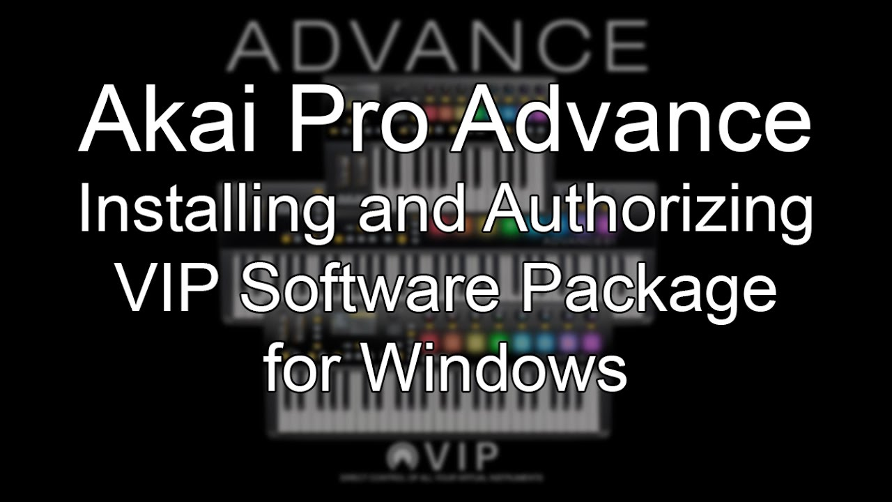 Akai Pro Advance - How to Download, Install and Authorize