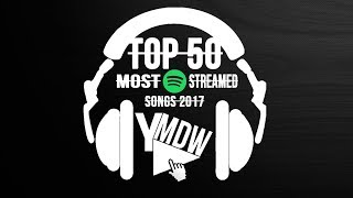Baixar Top 50 • My Most Streamed Songs 2017 on Spotify | Year-End Charts