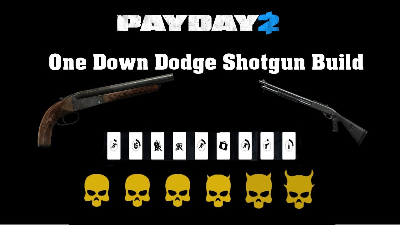 payday 2 one down dodge shotgun build youtube. Black Bedroom Furniture Sets. Home Design Ideas