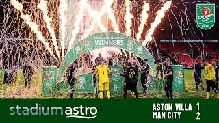 Aston Villa 1 - 2 Manchester City   Carabao Cup   Astro Supersport